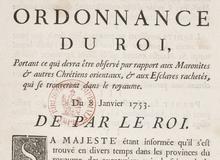 Ordonnance portant ce qui devra être observé par rapport aux Maronites et autres chrétiens orientaux et aux esclaves rachetés qui se trouveront dans le Royaume <br> Louis XV. 1753