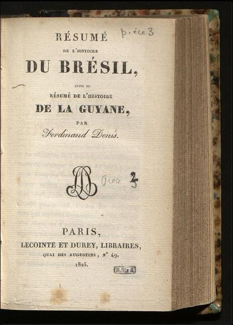 Résumé de l'histoire du Brésil, suivi du Résumé de l'histoire de la Guyane  F. Denis. 1825