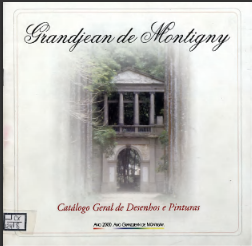 Grandjean de Montigny : catálogo geral de desenhos e pinturas  2001