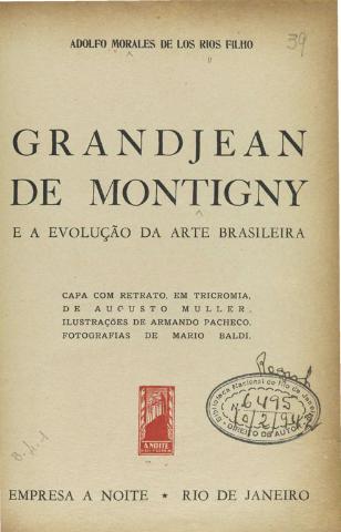 Grandjean de Montigny e a evolução de arte brasileira  A. Morales de los Rios Filho. 1941