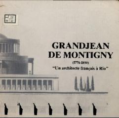 Grandjean de Montigny : un architecte francais a Rio A. Morales de los Rios Filho. 1988