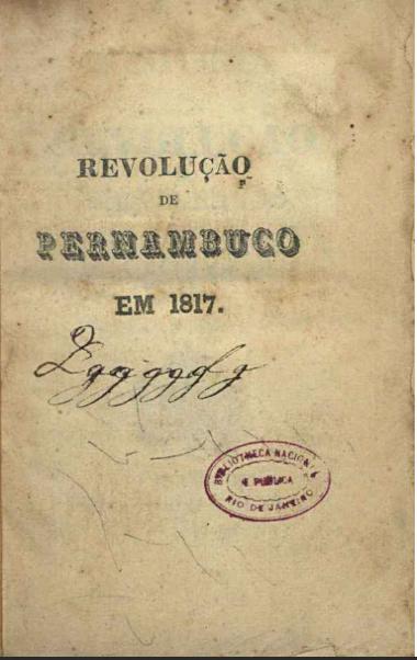 Historia da Revolução de Pernambuco em 1817  1840