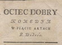 Ociec dobry : komedya w piąciu aktach. 1780