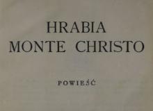 Hrabia Monte Christo : powieść T. 1. 1929