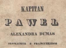 Kapitan Paweł Alexandra Dumas T. 1. 1842