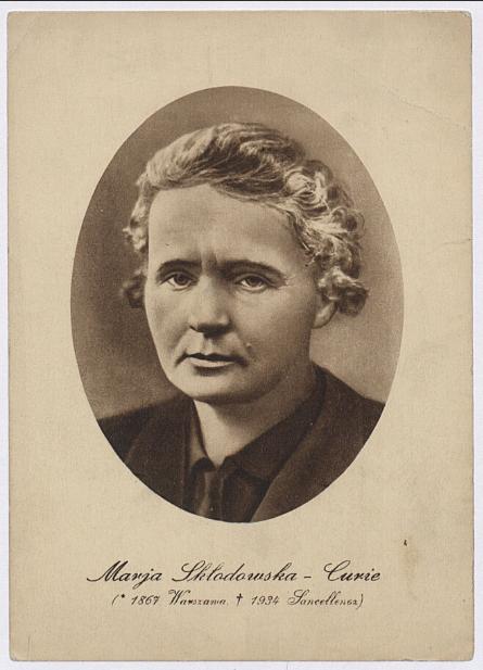 Marja Skłodowska - Curie (1867 Warszawa † - 1934 Sancellenoz) <br> 1934