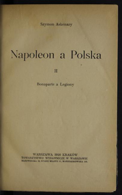 Napoleon a Polska. T. 2, Bonaparte a Legiony  S. Askenazy. 1918