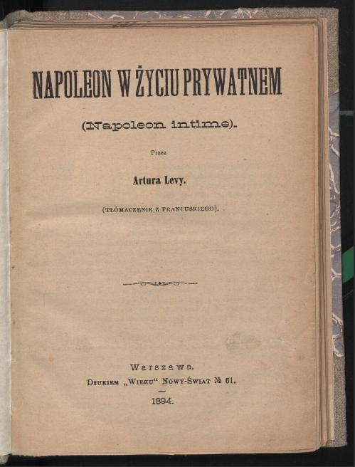 Napoleon w życiu prywatnym  Tytuł alternatywny:  A. Lévy. 1894