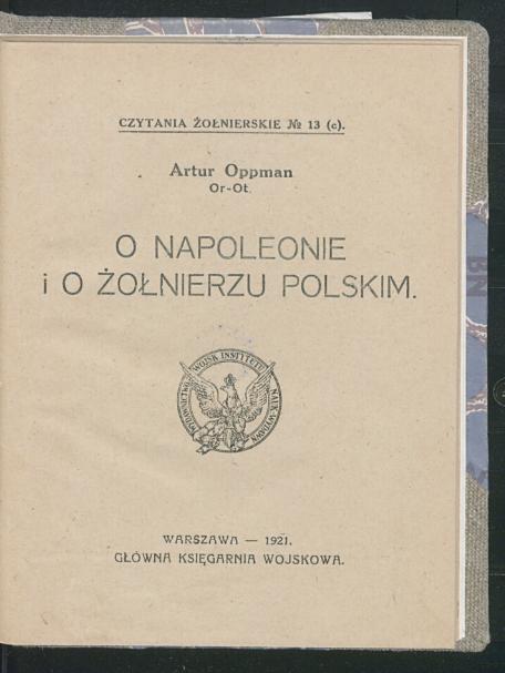 O Napoleonie i o żołnierzu polskim  A. Opman. 1921
