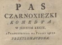 Pas czarnoxięzki : komedya w jednym akcie Pas czarnoxięzki : komedya w jednym akcie. 1781