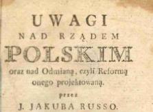 Uwagi nad rządem polskim oraz nad odmianą, czyli reformą onego projektowaną. Cz. 1-2. 1789