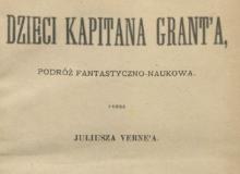 Dzieci kapitana Grant'a : podróż fantastyczno-naukowa. 1898