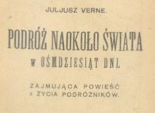 Podróż naokoło świata w ośmdziesiąt dni : zajmująca powieść z życia podróżników. 1923