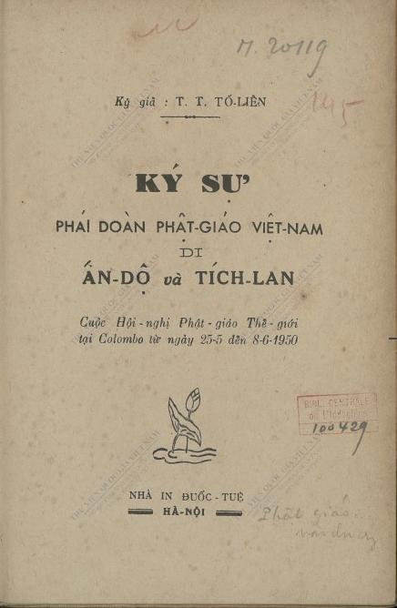 Ký sự phái đoàn Phật giáo Việt Nam đi Ấn Độ và Tích Lan : Cuộc Hội nghị Phật giáo thế giới tại Colombo từ ngày 25/5 đến 8/6/1950  Tố Liên. 1950