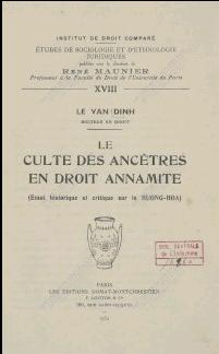Le Culte des ancêtres en droit annamite  Le Van Dinh. 1934