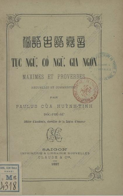 Tục ngữ, cổ ngữ, gia ngôn  T. Huỳnh. 1897
