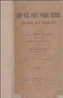 Các sắc thuế Chánh ngạch trong xứ Nam Kỳ  Tô Văn Qua. 1930