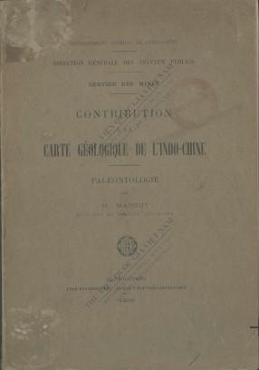 Contribution à la carte géologique de Indochine : Paléontologie H. Mansuy. 1908