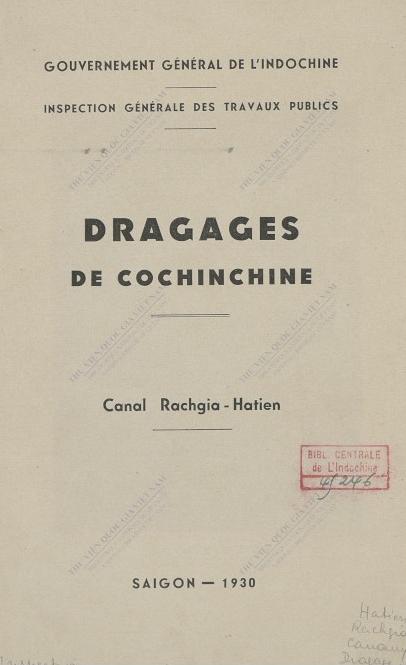 Dragages de Cochinchine : Canal Rachgia-Hatien  1930
